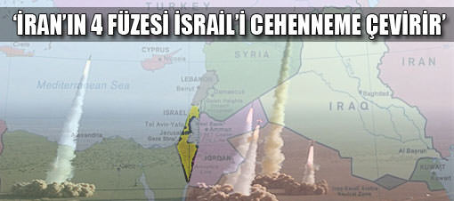 İran 4 füzesi İsrail'i cehenneme çevirir