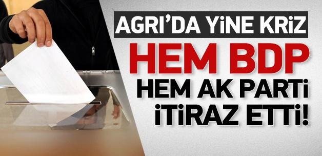 Ağrı'da hem BDP hem AK Parti itiraz etti!