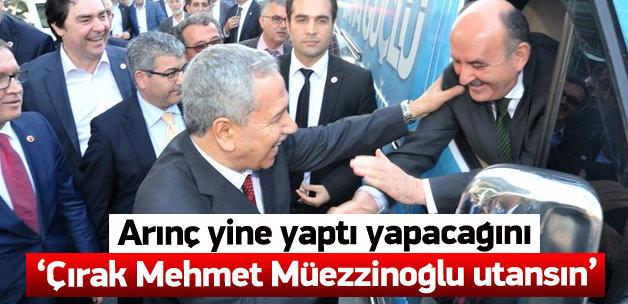 Arınç: Mehmet Müezzinoğlu utansın!