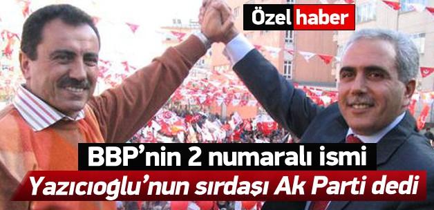 BBP'nin 2. adamı da AK Parti dedi