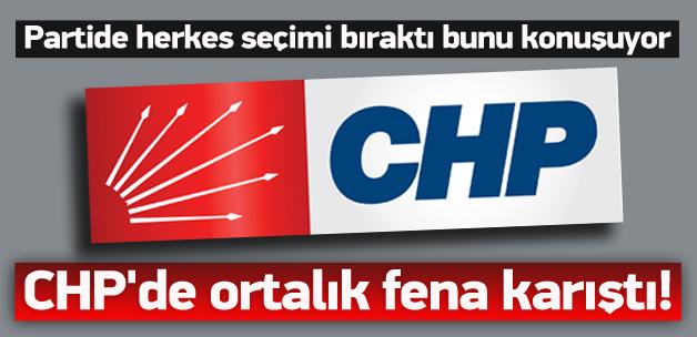 CHP'de ortalık karıştı! Herkes bunu konuşuyor