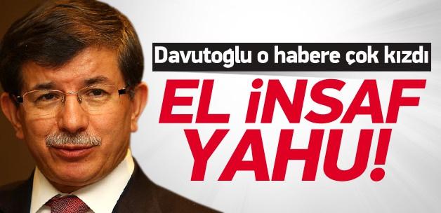 Davutoğlu o habere çok kızdı: El insaf yahu!