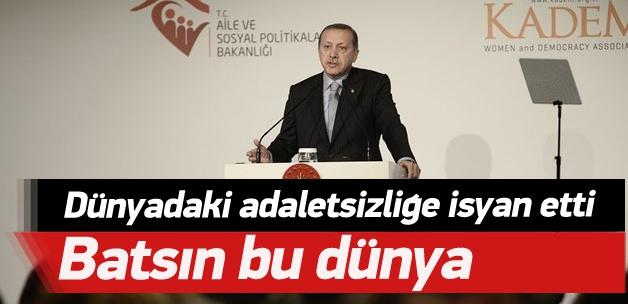 Erdoğan: Batsın bu dünya