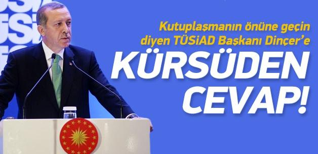 Erdoğan'dan TÜSİAD Başkanı'na cevap