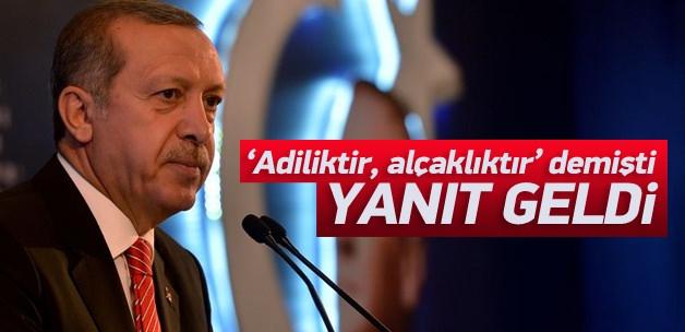 Erdoğan'ın 'Adilik, alçaklık' dedi yanıt geldi