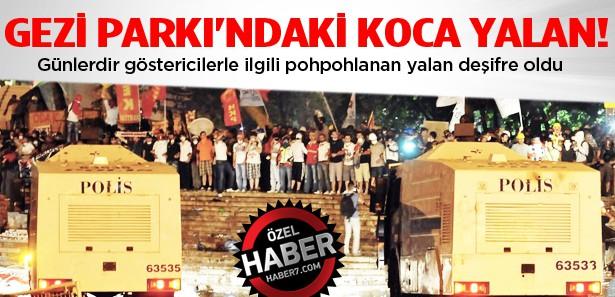 Gezi Parkı'nda ortaya çıkan 'koca bir yalan!