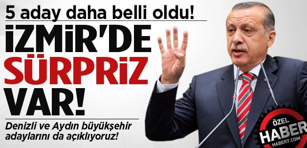 5 aday daha belli oldu! İzmir'de sürpriz var!
