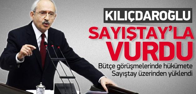 Kılıçdaroğlu, Hükümeti Sayıştay'dan vurdu