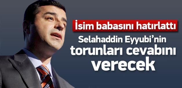 Selahattin Demirtaş'a isim babasıyla cevap