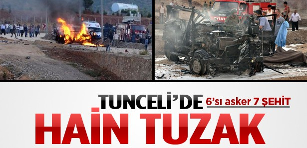 TUNCELİ'DE HAİN TUZAK: 7 ŞEHİT