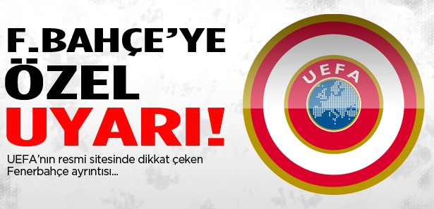 UEFA'nın sitesinde Fenerbahçe'ye özel uyarı!